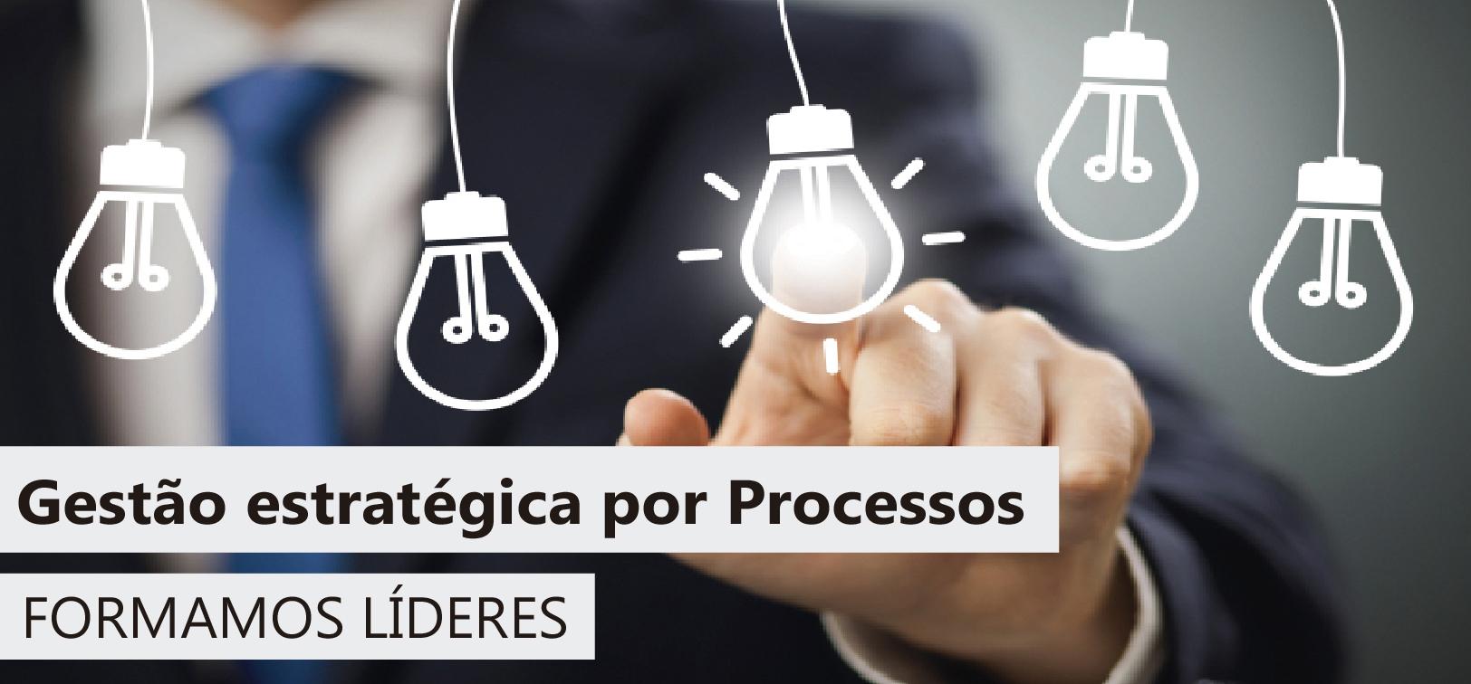 Gestão estratégica por Processos